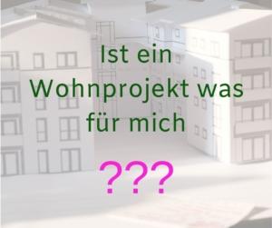 Ist ein Wohnprojekt was für mich?